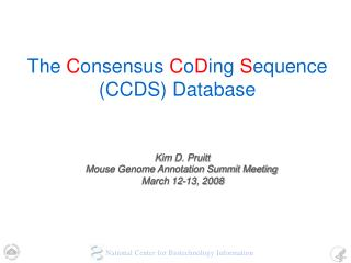 The  C onsensus  C o D ing  S equence (CCDS) Database
