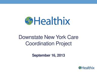 Downstate New York Care Coordination Project September 16, 2013