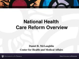 National Health  Care Reform Overview
