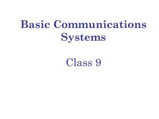 Basic Communications Systems  Class 9