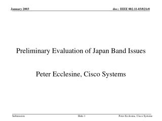 Preliminary Evaluation of Japan Band Issues