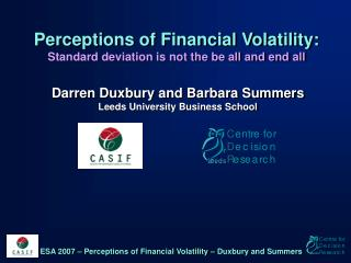 Perceptions of Financial Volatility: Standard deviation is not the be all and end all