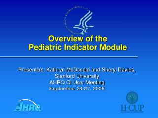 Overview of the  Pediatric Indicator Module