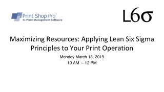 Maximizing Resources: Applying Lean Six Sigma Principles to Your Print Operation
