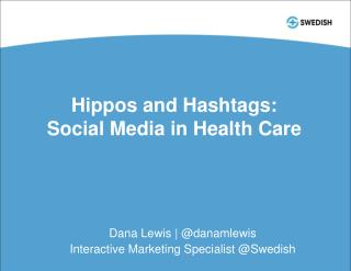 Hippos and Hashtags: Social Media in Health Care