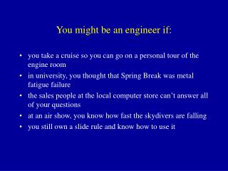 You might be an engineer if: