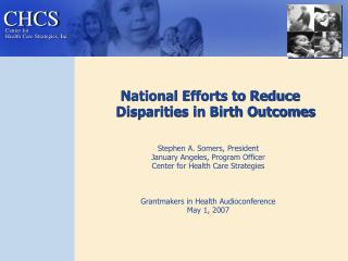 National Efforts to Reduce Disparities in Birth Outcomes