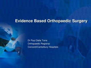 Evidence Based Orthopaedic Surgery