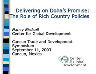 Delivering on Doha's Promise: The Role of Rich Country Policies