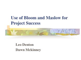 Use of Bloom and Maslow for Project Success