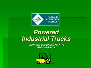 Powered Industrial Trucks OSHA Standard 29 CFR 1910.178  MIOSHA Part 21