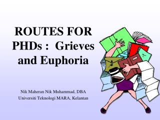 ROUTES FOR PHDs :  Grieves and Euphoria