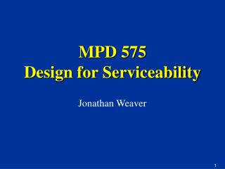 MPD 575 Design for Serviceability