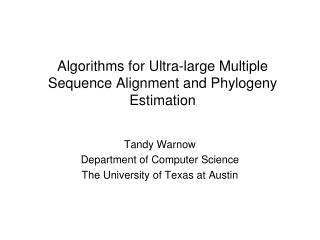 Algorithms for Ultra-large Multiple Sequence Alignment and Phylogeny Estimation
