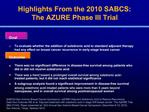 Highlights From the 2010 SABCS: The AZURE Phase III Trial