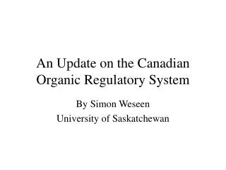 An Update on the Canadian Organic Regulatory System