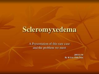 Scleromyxedema