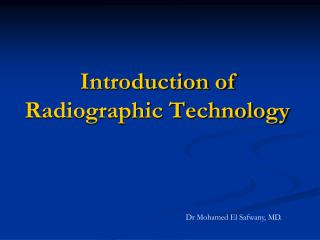 Introduction of Radiographic Technology