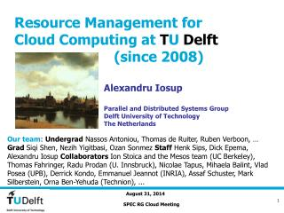 Resource Management for  Cloud Computing at  T U  Delft                         (since 2008)