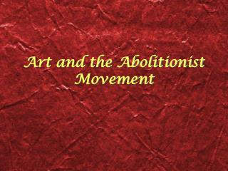 Art and the Abolitionist Movement