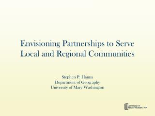 Envisioning Partnerships to Serve Local and Regional Communities
