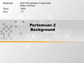 Pertemuan 2 Background