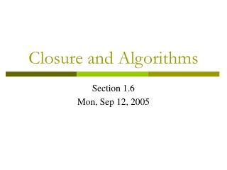 Closure and Algorithms