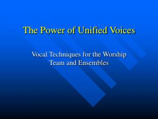 The Power of Unified Voices