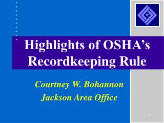 Highlights of OSHA's Recordkeeping Rule