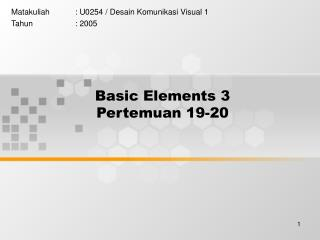Basic Elements 3 Pertemuan 19-20