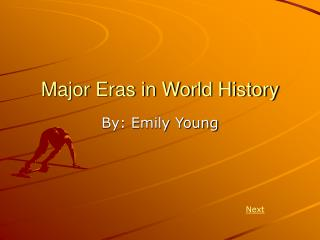 Major Eras in World History