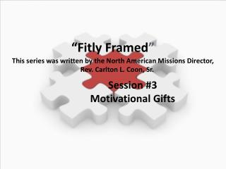 Session #3 Motivational Gifts