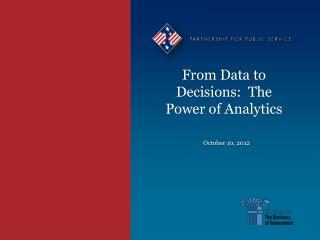 From Data to Decisions:  The Power of Analytics