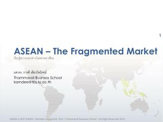 ASEAN – The Fragmented Market