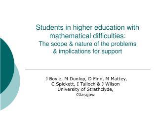 J Boyle, M Dunlop, D Finn, M Mattey, C Spickett, I Tulloch & J Wilson University of Strathclyde,