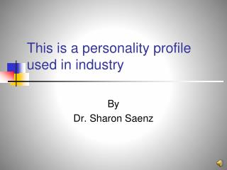 This is a personality profile used in industry