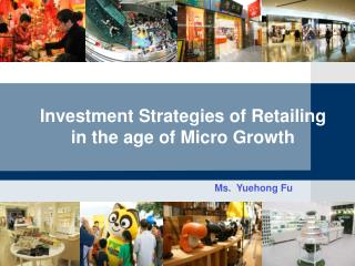 Investment Strategies of Retailing in the age of Micro Growth