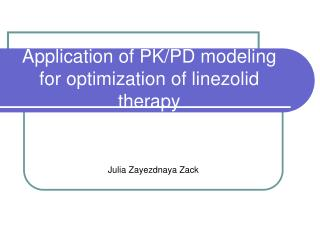 Application of PK/PD modeling for optimization of linezolid therapy