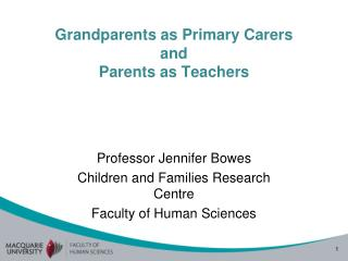 Grandparents as Primary  Carers and  Parents as Teachers