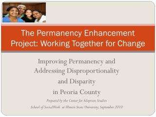 The Permanency Enhancement Project: Working Together for Change