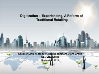 Digitization + Experiencing, A Reform of  Traditional Retailing
