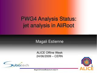 PWG4 Analysis Status:   jet analysis in AliRoot