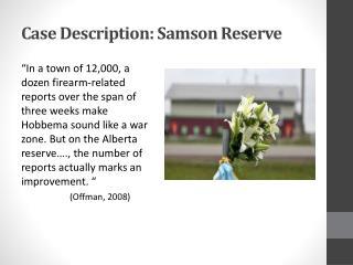 Case Description: Samson Reserve