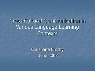 Cross-Cultural Communication in Various Language Learning Contexts