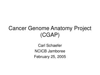Cancer Genome Anatomy Project (CGAP)