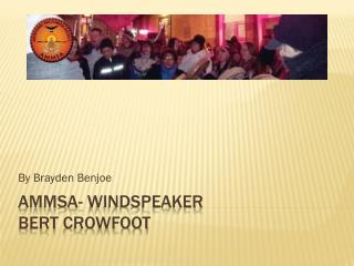AMMSA- WINDSPEAKER Bert  CrowFoot