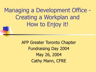 Managing a Development Office - Creating a Workplan and  How to Enjoy it!
