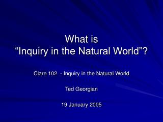 "What is  ""Inquiry in the Natural World""?"