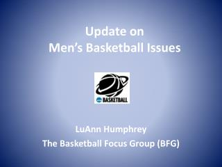Update on  Men's Basketball Issues