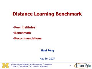 Distance Learning Benchmark  Huei Peng May 30, 2007